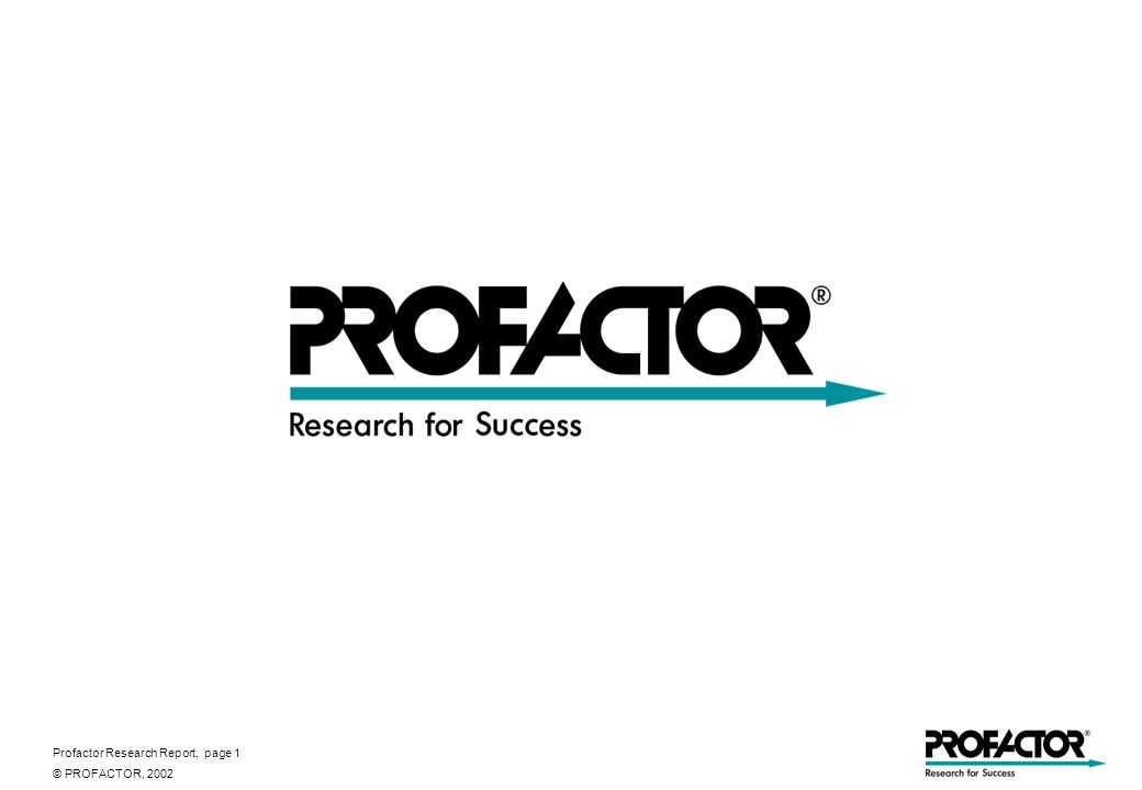 Profactor Research Report, page 1 © PROFACTOR, 2002