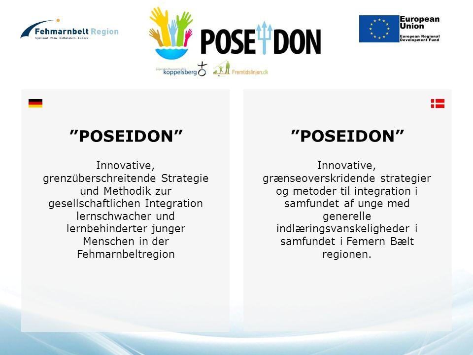 POSEIDON Innovative, grenzüberschreitende Strategie und Methodik zur gesellschaftlichen Integration lernschwacher und lernbehinderter junger Menschen in der Fehmarnbeltregion POSEIDON Innovative, grænseoverskridende strategier og metoder til integration i samfundet af unge med generelle indlæringsvanskeligheder i samfundet i Femern Bælt regionen.
