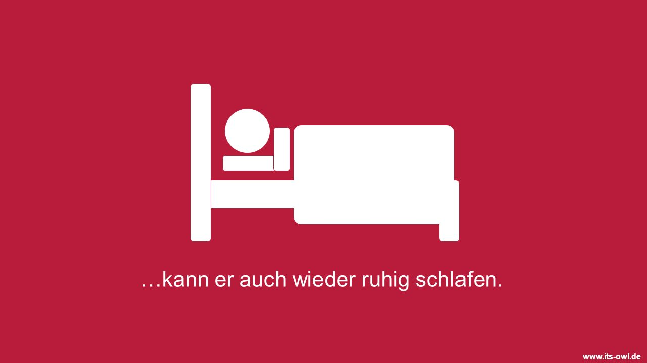www.its-owl.de …kann er auch wieder ruhig schlafen.