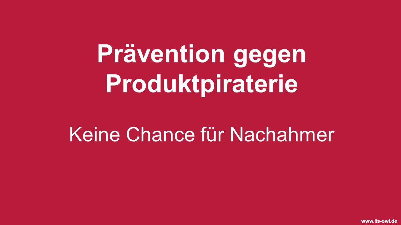 www.its-owl.de Prävention gegen Produktpiraterie Keine Chance für Nachahmer