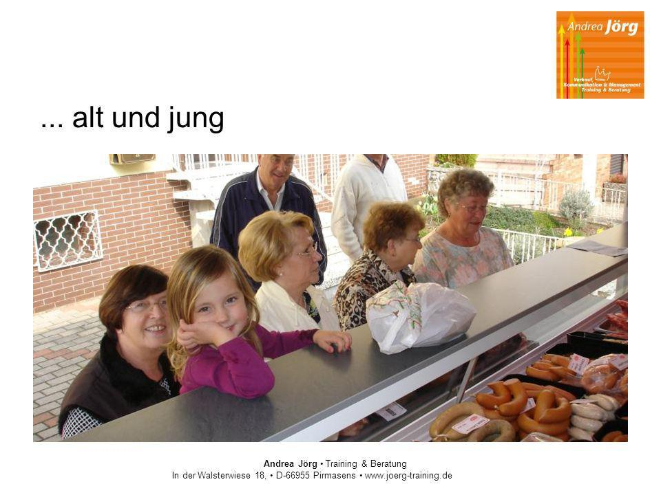 ... alt und jung Andrea Jörg Training & Beratung In der Walsterwiese 18, D-66955 Pirmasens www.joerg-training.de