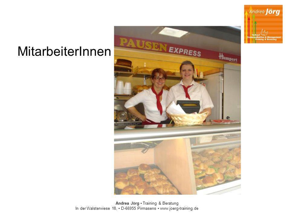 MitarbeiterInnen Andrea Jörg Training & Beratung In der Walsterwiese 18, D-66955 Pirmasens www.joerg-training.de