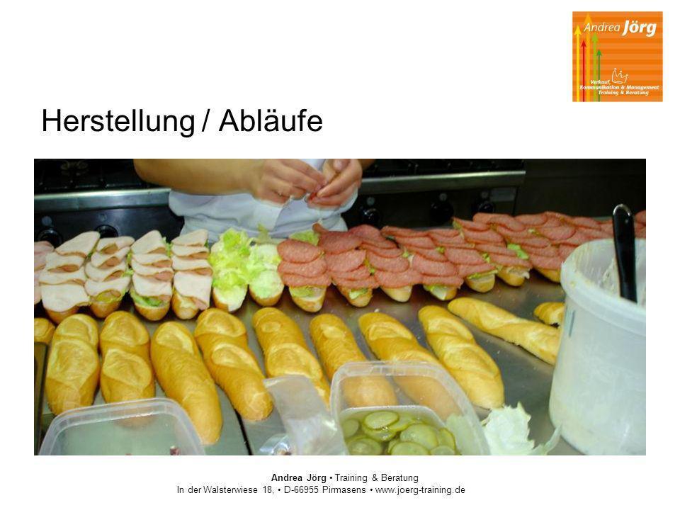 Herstellung / Abläufe Andrea Jörg Training & Beratung In der Walsterwiese 18, D-66955 Pirmasens www.joerg-training.de