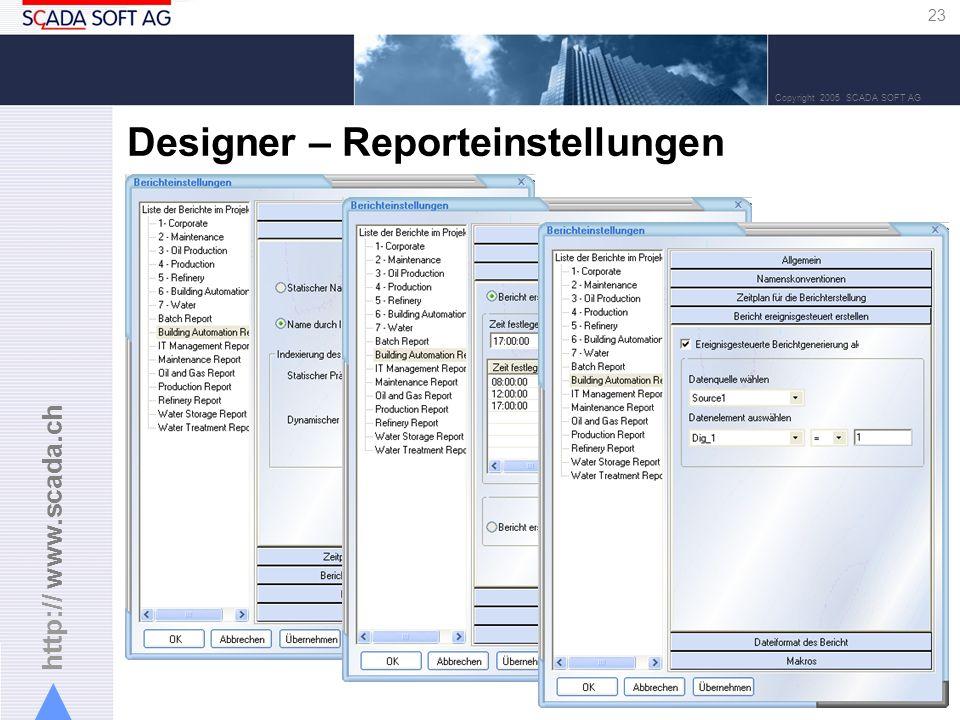 http:// www.scada.ch 23 Copyright 2005 SCADA SOFT AG Designer – Reporteinstellungen