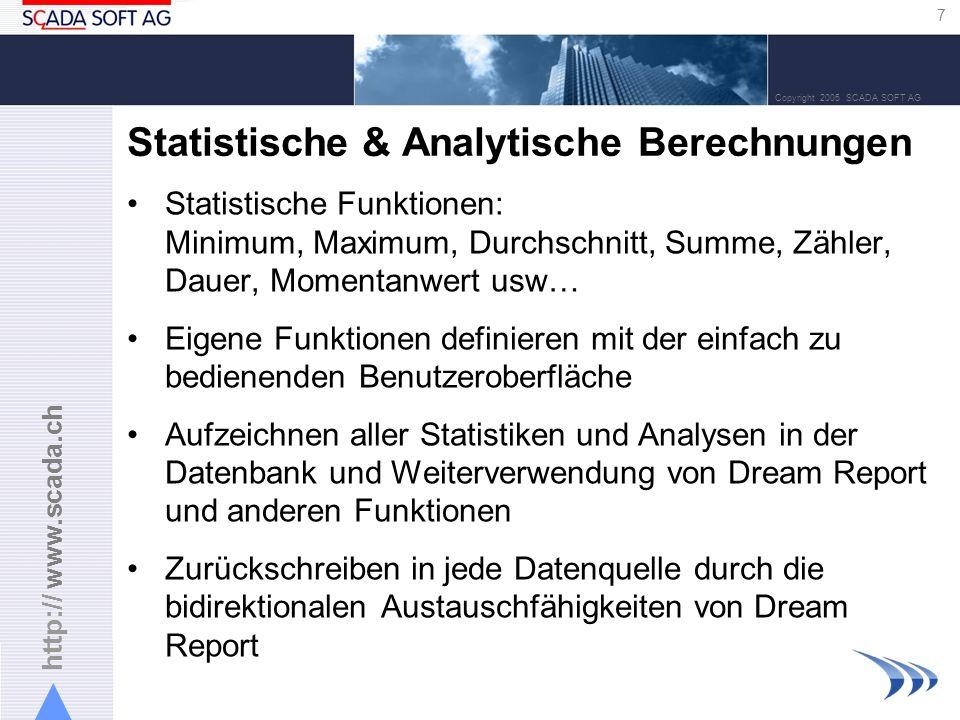 http:// www.scada.ch 8 Copyright 2005 SCADA SOFT AG Report Design Unlimitierte Anzahl Reporte Mehrseitige Reporte Dream Report Designer ermöglicht: -Erstellen -Ändern -Erstellen und Speichern von Reportvorlagen
