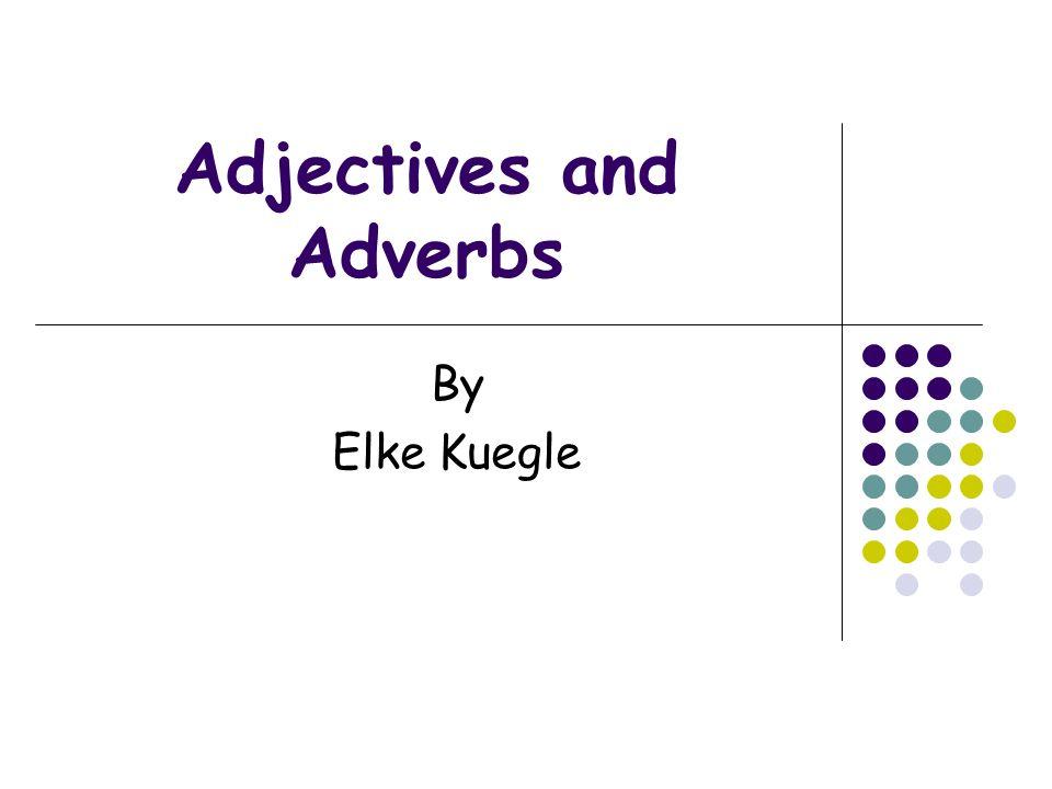 Adjectives and Adverbs Here are a few irregular forms: gutbesseram besten vielmehram meisten gernlieberam liebsten