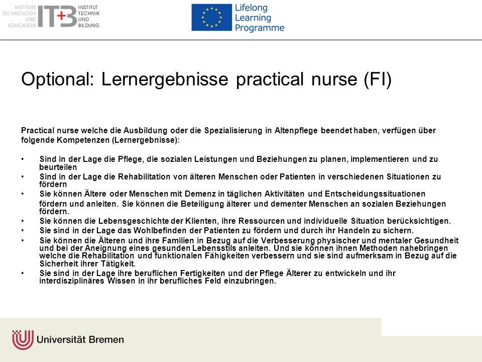 Optional: Lernergebnisse practical nurse (FI) Practical nurse welche die Ausbildung oder die Spezialisierung in Altenpflege beendet haben, verfügen üb