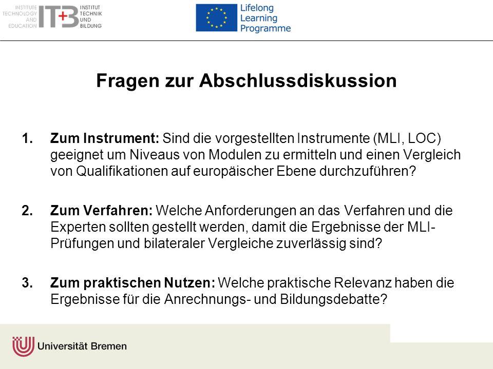 Fragen zur Abschlussdiskussion 1. Zum Instrument: Sind die vorgestellten Instrumente (MLI, LOC) geeignet um Niveaus von Modulen zu ermitteln und einen