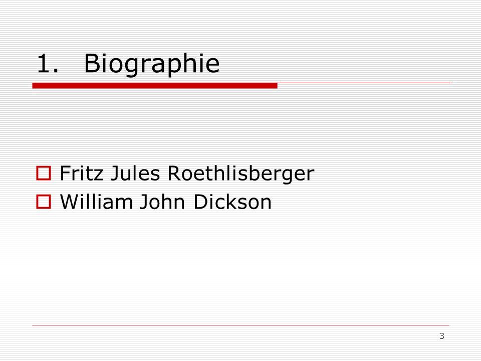 3 1.Biographie Fritz Jules Roethlisberger William John Dickson