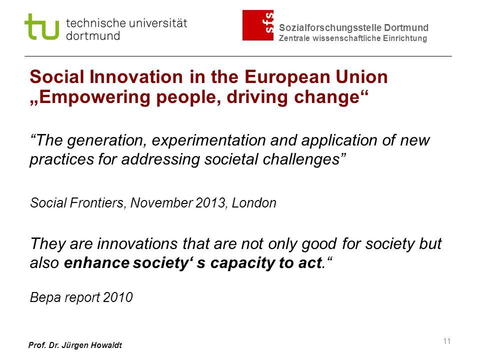 Sozialforschungsstelle Dortmund Zentrale wissenschaftliche Einrichtung Prof. Dr. Jürgen Howaldt Social Innovation in the European Union Empowering peo