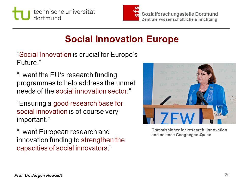 Sozialforschungsstelle Dortmund Zentrale wissenschaftliche Einrichtung Social Innovation Europe Social Innovation is crucial for Europes Future. I wan