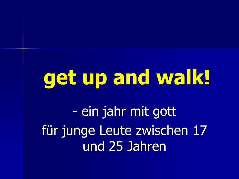 get up and walk! - ein jahr mit gott für junge Leute zwischen 17 und 25 Jahren