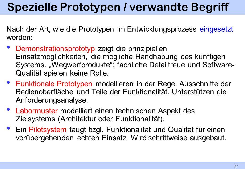 Spezielle Prototypen / verwandte Begriff Nach der Art, wie die Prototypen im Entwicklungsprozess eingesetzt werden: Demonstrationsprototyp zeigt die p