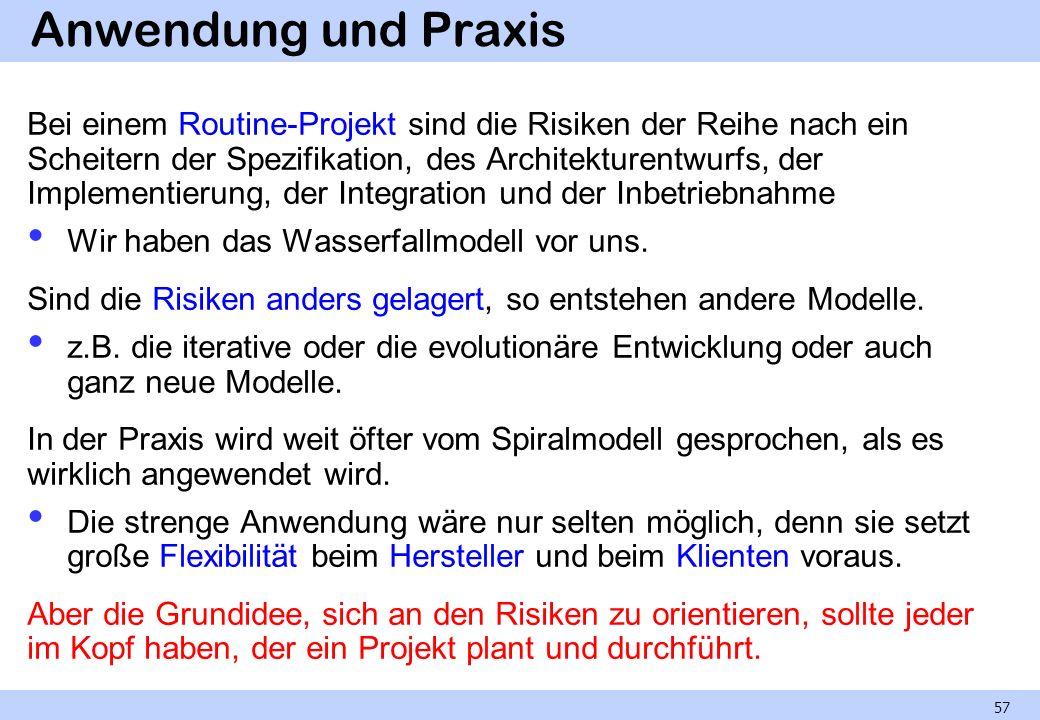 Anwendung und Praxis Bei einem Routine-Projekt sind die Risiken der Reihe nach ein Scheitern der Spezifikation, des Architekturentwurfs, der Implement