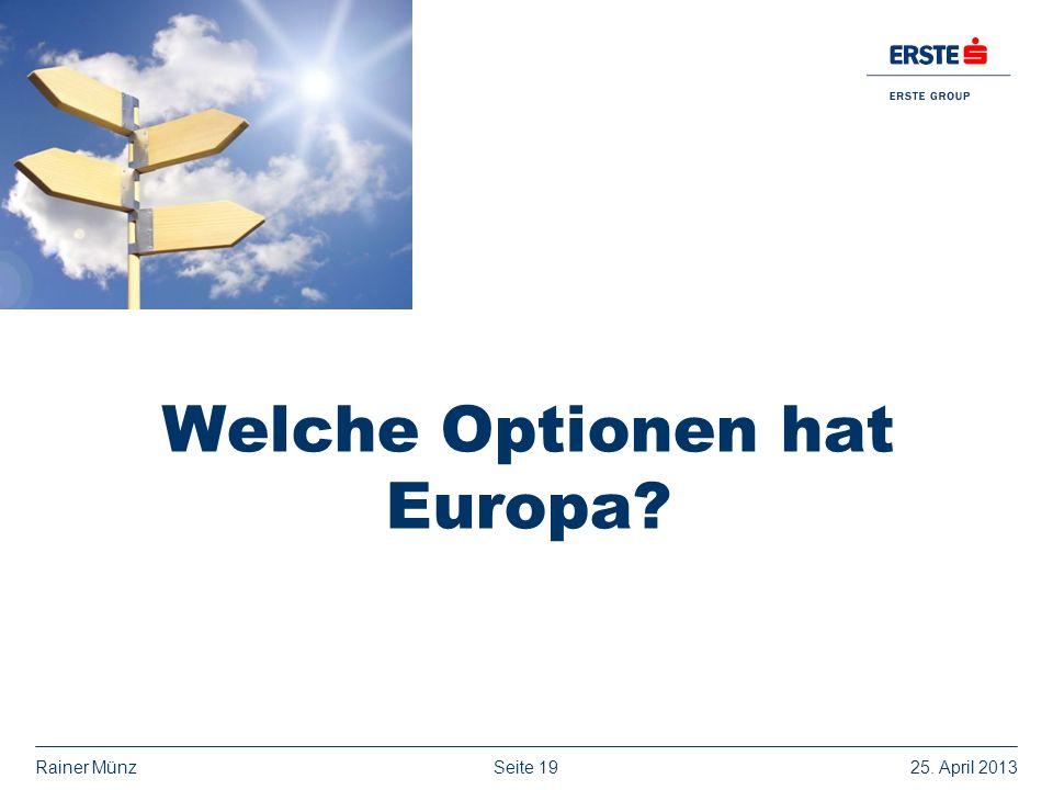 Seite 1925. April 2013Rainer Münz Welche Optionen hat Europa?