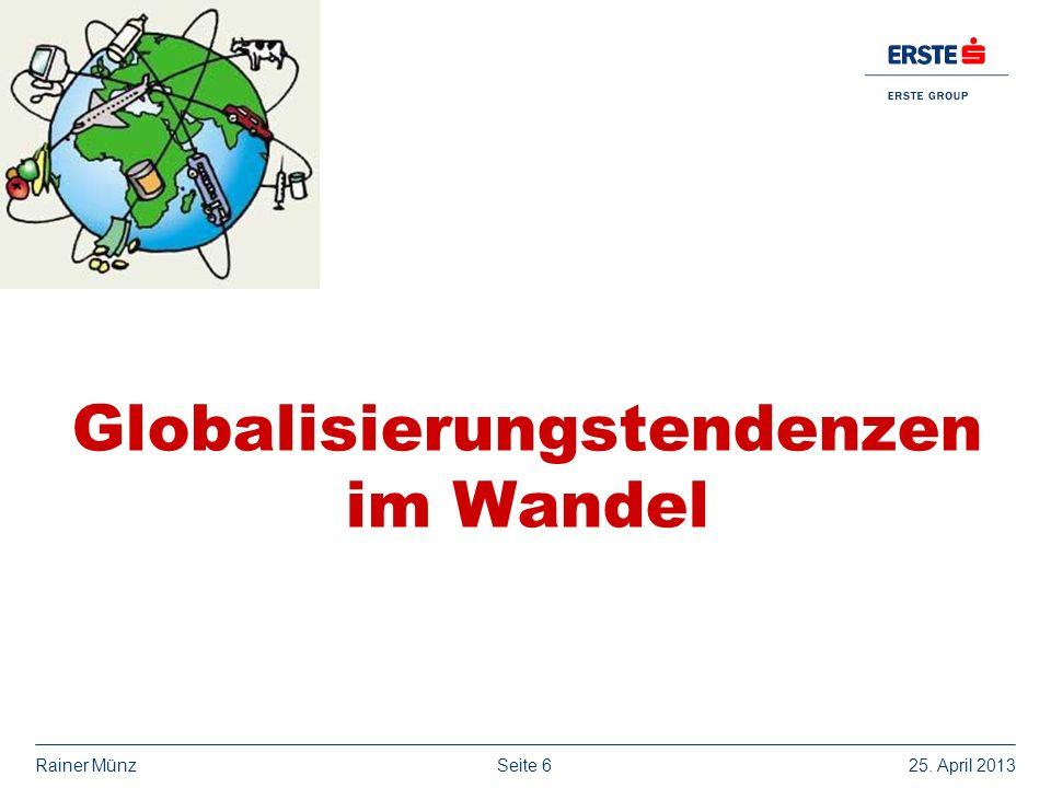 Seite 625. April 2013Rainer Münz Globalisierungstendenzen im Wandel