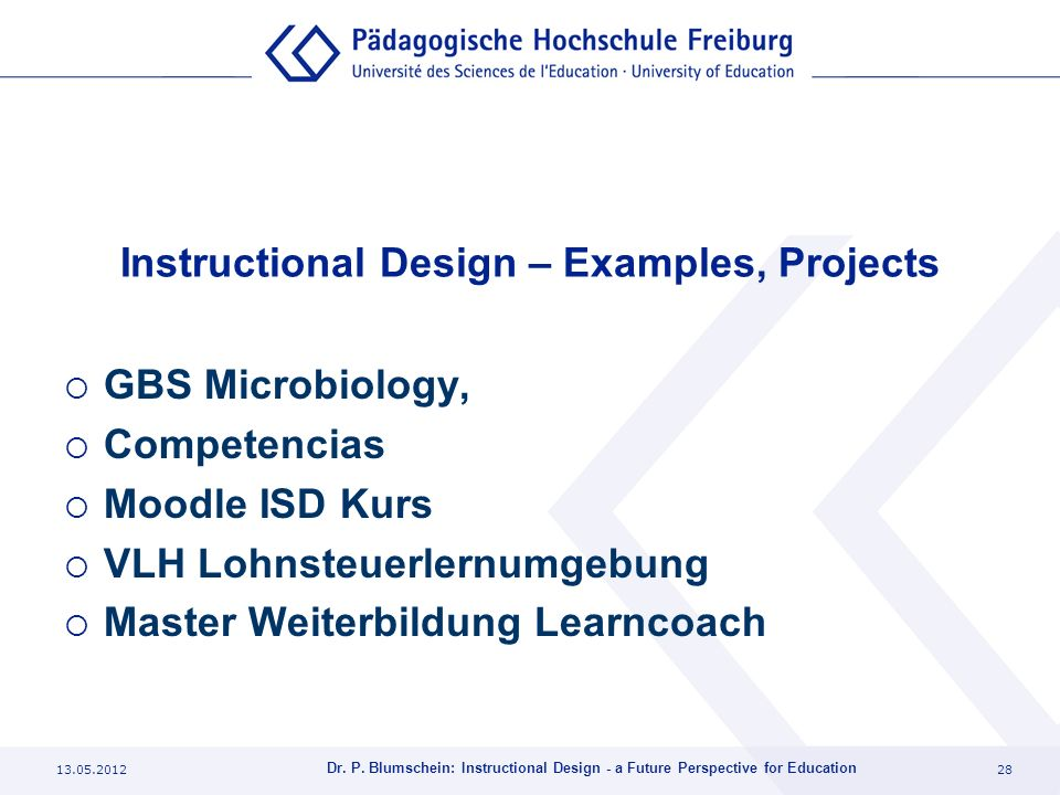 13.05.201229 Dr. P. Blumschein: Instructional Design - a Future Perspective for Education
