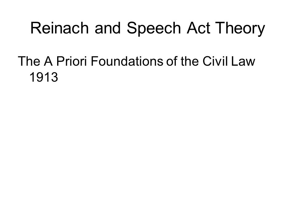 Reinach and Speech Act Theory The A Priori Foundations of the Civil Law 1913