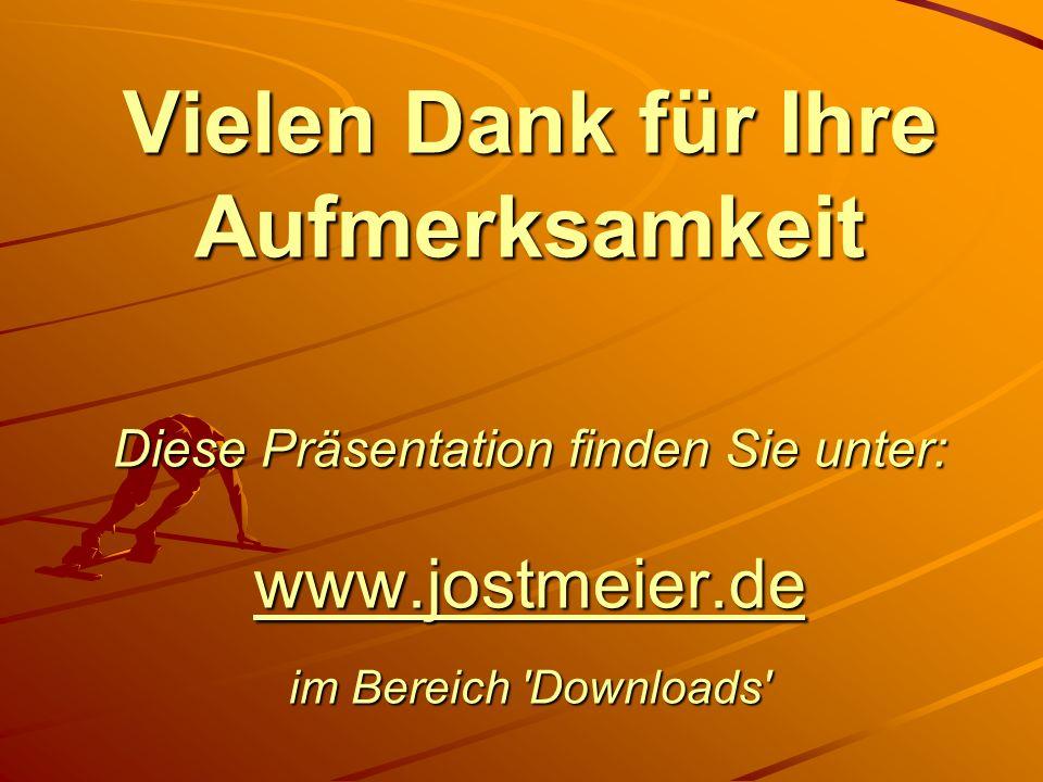 Vielen Dank für Ihre Aufmerksamkeit Diese Präsentation finden Sie unter: www.jostmeier.de im Bereich 'Downloads' www.jostmeier.de