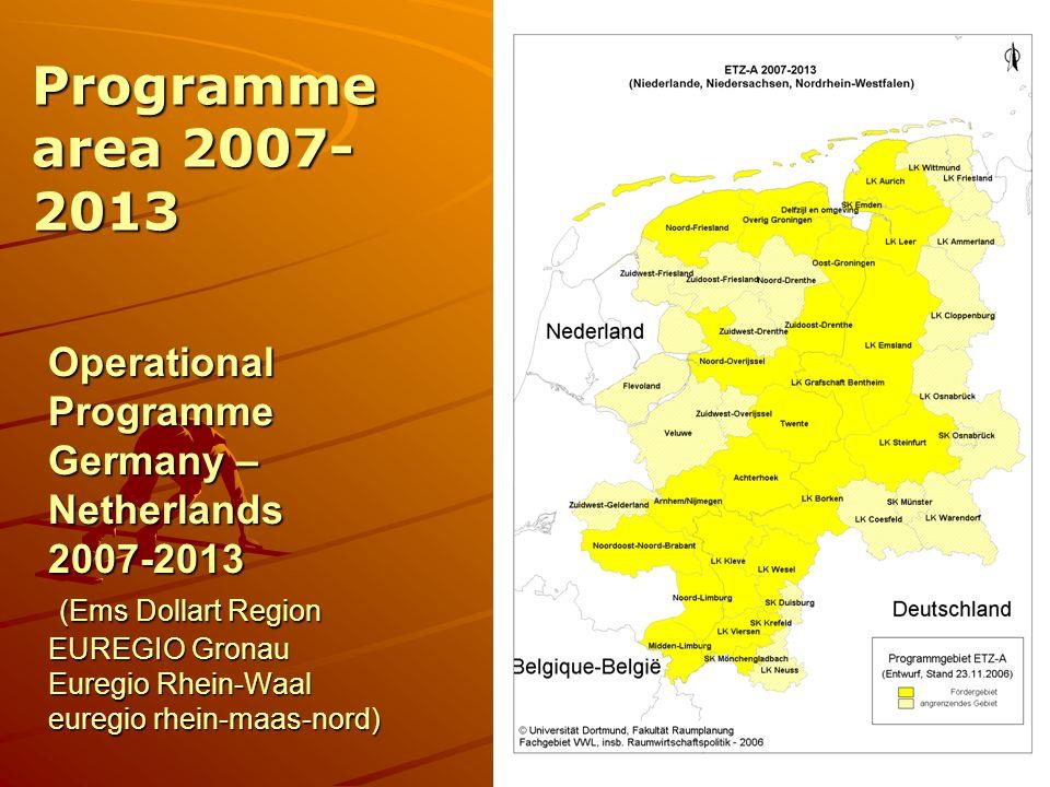 Operational Programme Germany – Netherlands 2007-2013 (Ems Dollart Region EUREGIO Gronau Euregio Rhein-Waal euregio rhein-maas-nord) Programme area 20
