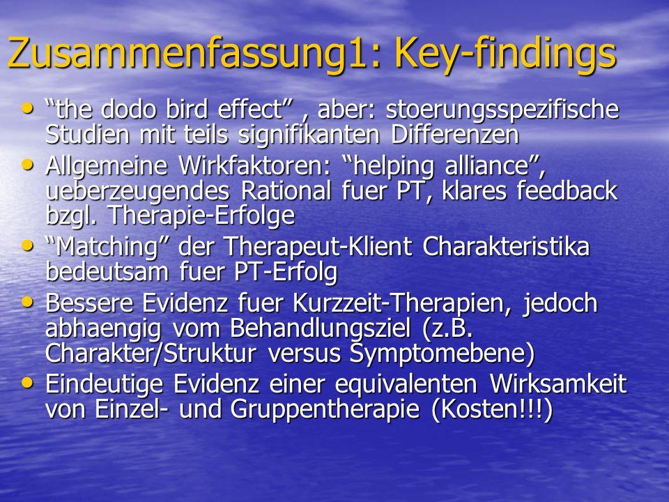 Zusammenfassung1: Key-findings the dodo bird effect, aber: stoerungsspezifische Studien mit teils signifikanten Differenzen the dodo bird effect, aber