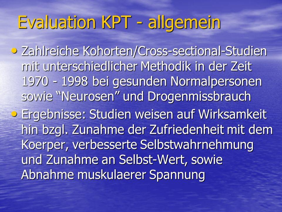 Evaluation KPT - allgemein Zahlreiche Kohorten/Cross-sectional-Studien mit unterschiedlicher Methodik in der Zeit 1970 - 1998 bei gesunden Normalperso