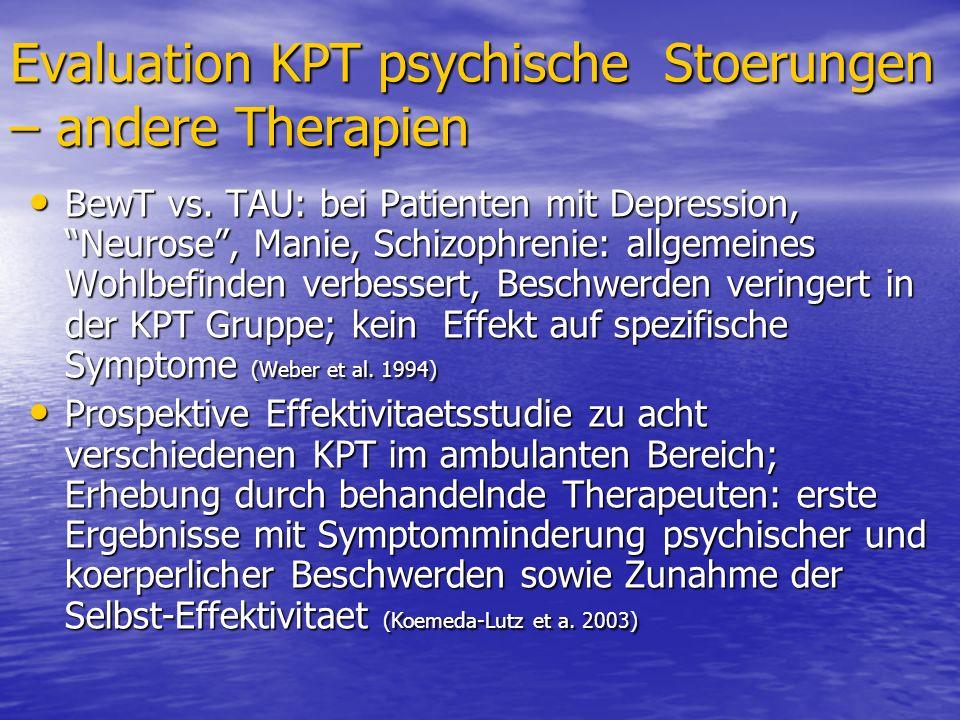 Evaluation KPT psychische Stoerungen – andere Therapien BewT vs. TAU: bei Patienten mit Depression, Neurose, Manie, Schizophrenie: allgemeines Wohlbef