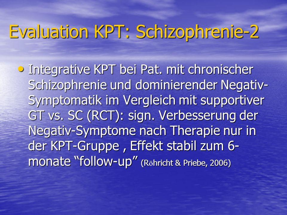 Evaluation KPT: Schizophrenie-2 Integrative KPT bei Pat. mit chronischer Schizophrenie und dominierender Negativ- Symptomatik im Vergleich mit support