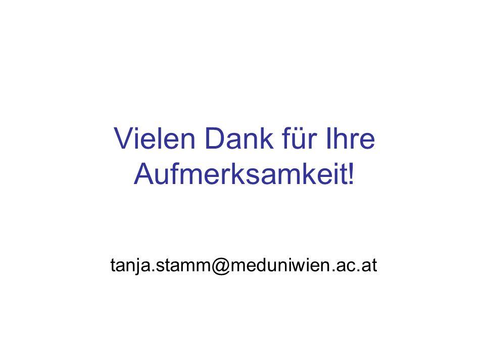 Vielen Dank für Ihre Aufmerksamkeit! tanja.stamm@meduniwien.ac.at