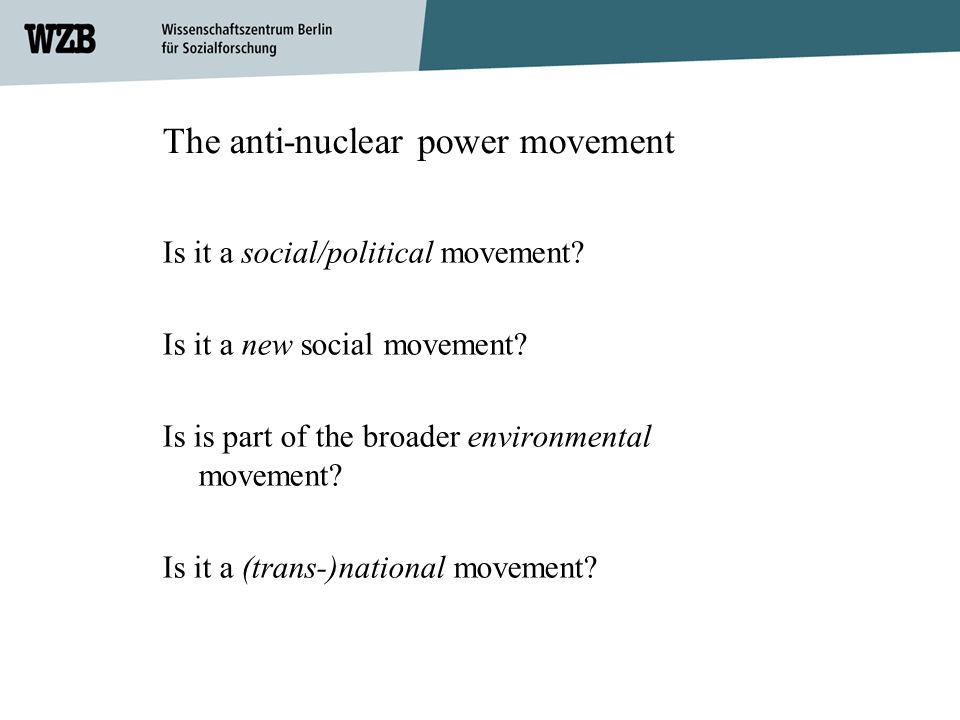 The anti-nuclear power movement Is it a social/political movement.