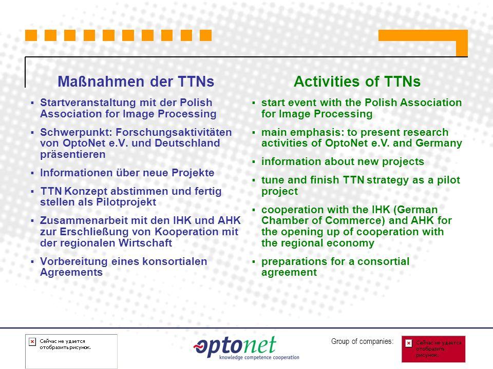 Group of companies: Maßnahmen der TTNs Startveranstaltung mit der Polish Association for Image Processing Schwerpunkt: Forschungsaktivitäten von OptoN