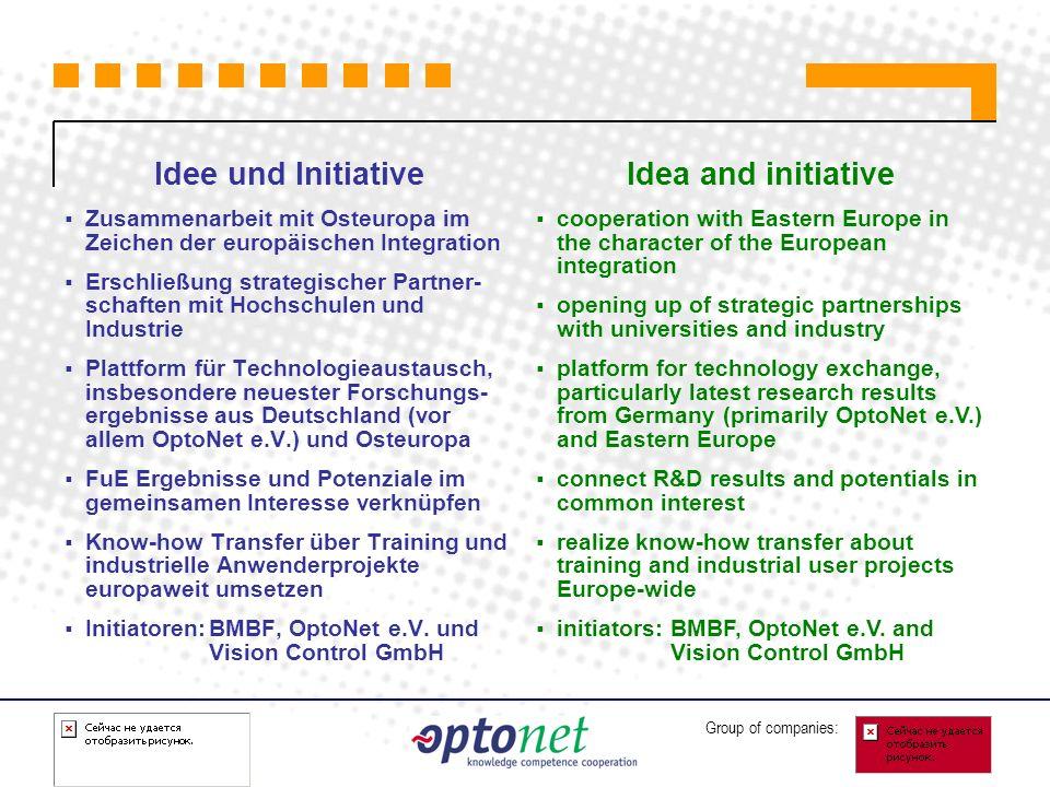 Group of companies: Idee und Initiative Zusammenarbeit mit Osteuropa im Zeichen der europäischen Integration Erschließung strategischer Partner- schaf