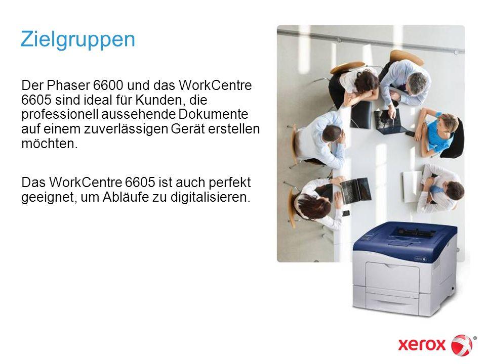 Zielgruppen Der Phaser 6600 und das WorkCentre 6605 sind ideal für Kunden, die professionell aussehende Dokumente auf einem zuverlässigen Gerät erstel