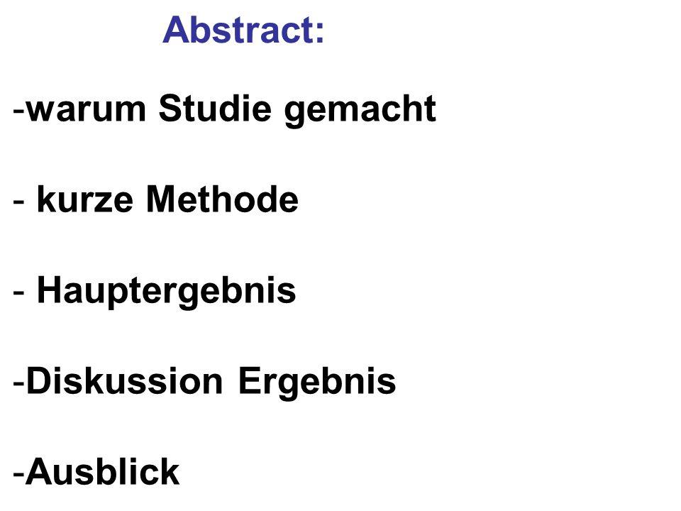 Abstract: -warum Studie gemacht - kurze Methode - Hauptergebnis -Diskussion Ergebnis -Ausblick