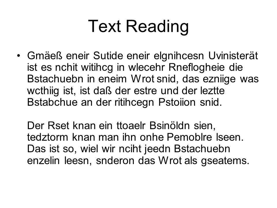 Text Reading Gmäeß eneir Sutide eneir elgnihcesn Uvinisterät ist es nchit witihcg in wlecehr Rneflogheie die Bstachuebn in eneim Wrot snid, das ezniig