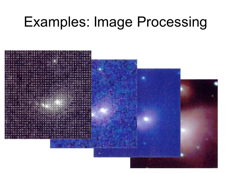 Examples: Image Processing