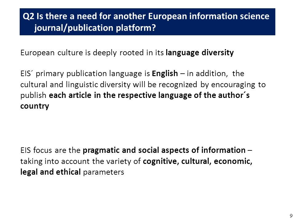 10 Q3 Is there a need for a information science publication platform as an initiative from science itself.
