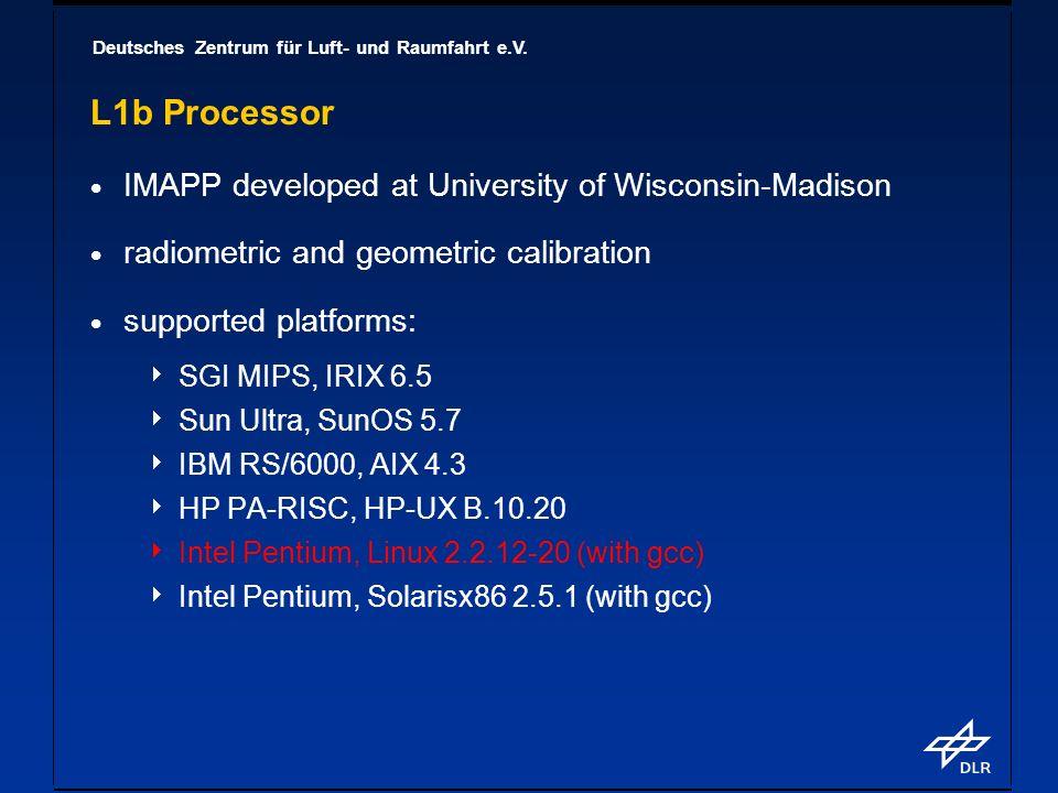 Deutsches Zentrum für Luft- und Raumfahrt e.V. L1b Processor IMAPP developed at University of Wisconsin-Madison radiometric and geometric calibration