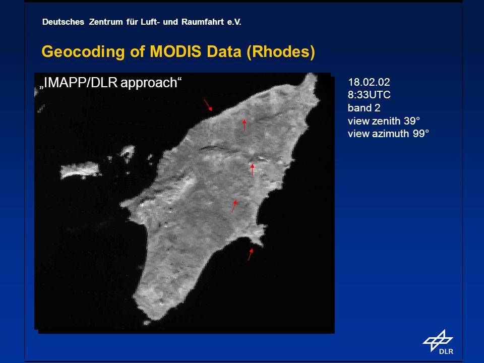 Deutsches Zentrum für Luft- und Raumfahrt e.V. Geocoding of MODIS Data (Rhodes) 18.02.02 8:33UTC band 2 view zenith 39° view azimuth 99° IMAPP/DLR app