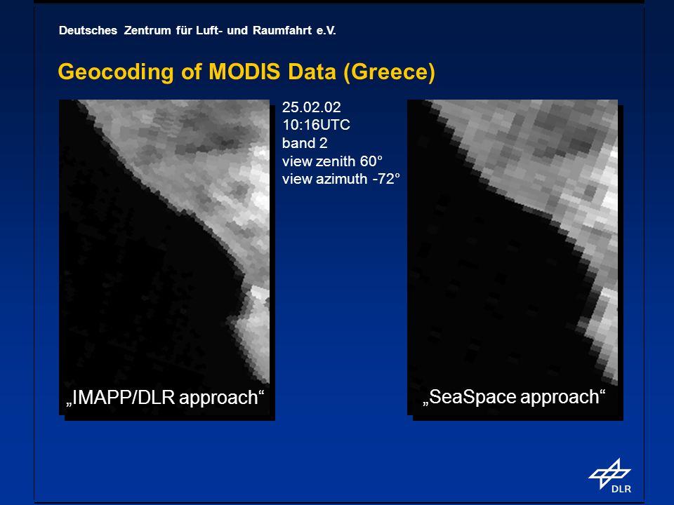 Deutsches Zentrum für Luft- und Raumfahrt e.V. Geocoding of MODIS Data (Greece) 25.02.02 10:16UTC band 2 view zenith 60° view azimuth -72° SeaSpace ap