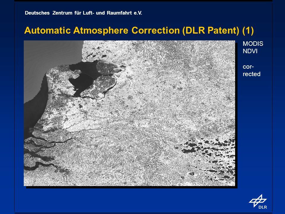 Deutsches Zentrum für Luft- und Raumfahrt e.V. Automatic Atmosphere Correction (DLR Patent) (1) MODIS NDVI cor- rected