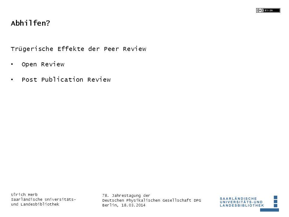 78. Jahrestagung der Deutschen Physikalischen Gesellschaft DPG Berlin, 18.03.2014 Ulrich Herb Saarländische Universitäts- und Landesbibliothek Abhilfe