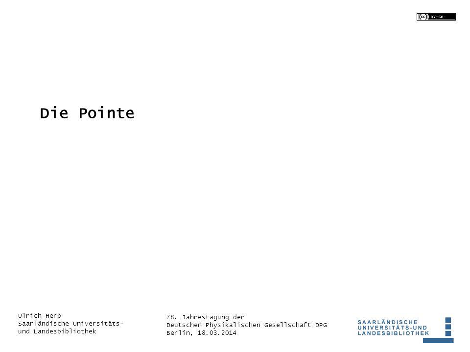 78. Jahrestagung der Deutschen Physikalischen Gesellschaft DPG Berlin, 18.03.2014 Ulrich Herb Saarländische Universitäts- und Landesbibliothek Die Poi