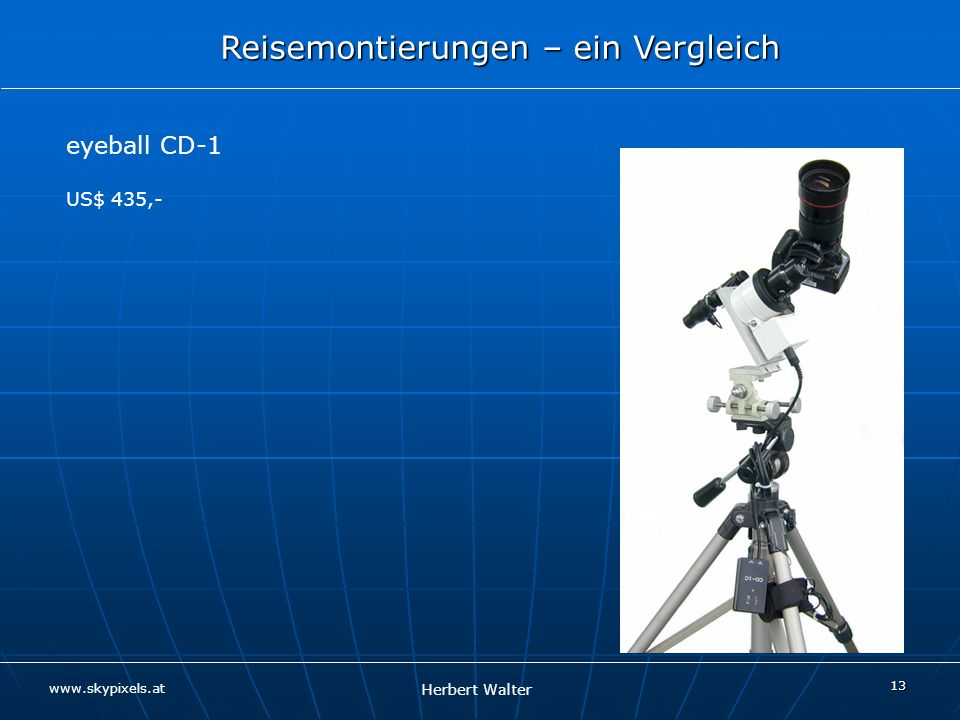 Herbert Walter Reisemontierungen – ein Vergleich www.skypixels.at 14 Vixen GP2 Photo Guider The compact and lightweight GP2 Photo Guider is a sturdy tracking mount for guided camera astrophotography.