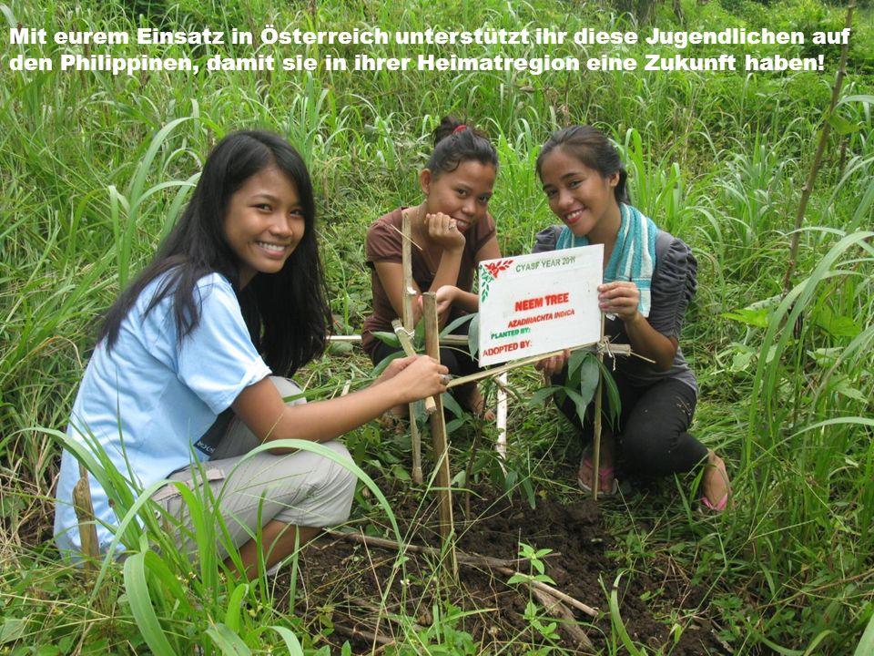 Mit eurem Einsatz in Österreich unterstützt ihr diese Jugendlichen auf den Philippinen, damit sie in ihrer Heimatregion eine Zukunft haben!