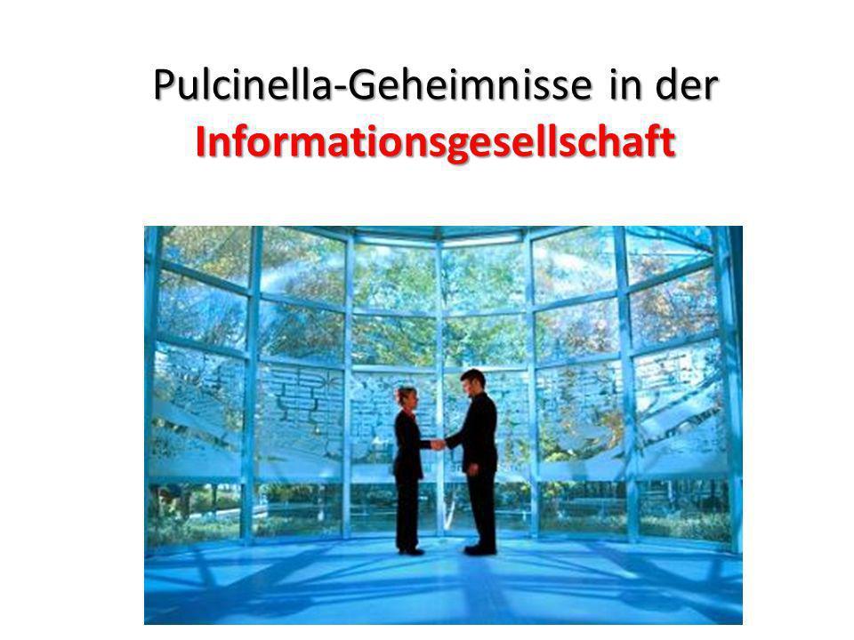 Pulcinella-Geheimnisse in der Informationsgesellschaft