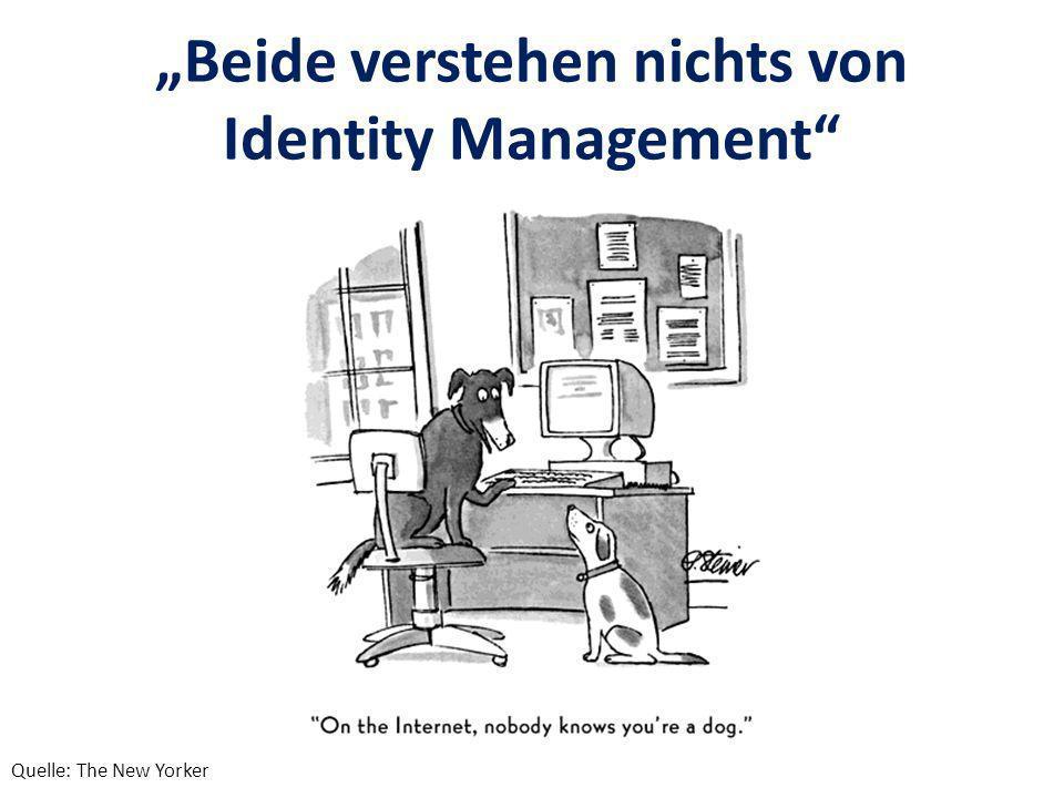 Beide verstehen nichts von Identity Management Quelle: The New Yorker