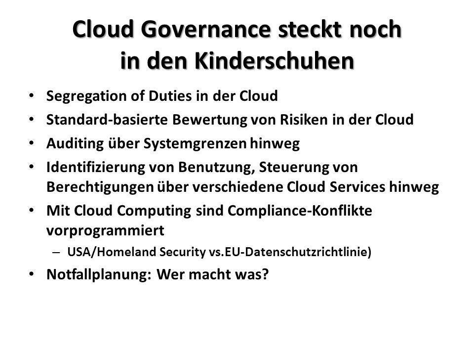 Cloud Governance steckt noch in den Kinderschuhen Segregation of Duties in der Cloud Standard-basierte Bewertung von Risiken in der Cloud Auditing übe