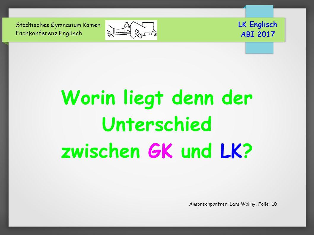 Städtisches Gymnasium Kamen Fachkonferenz Englisch Worin liegt denn der Unterschied zwischen GK und LK.