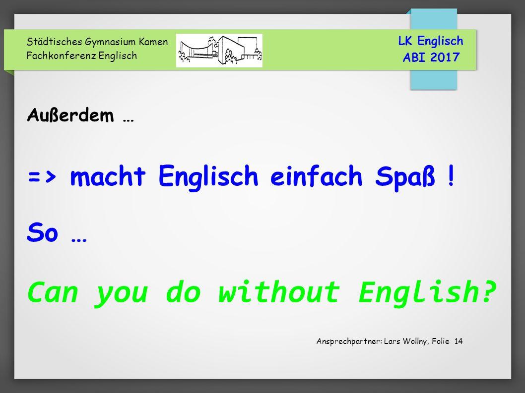 Städtisches Gymnasium Kamen Fachkonferenz Englisch Außerdem … => macht Englisch einfach Spaß .